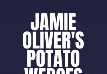 Jamie Oliver's Potato Wedges