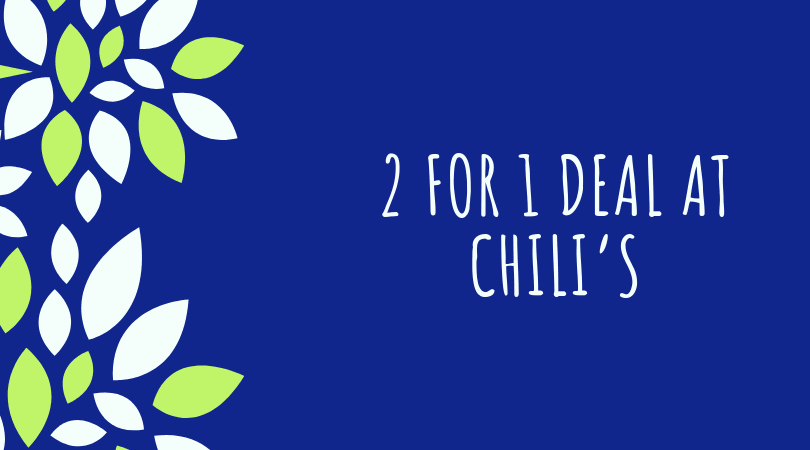 2 for 1 deals at chilis