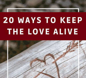 20 Ways to Keep The Love Alive