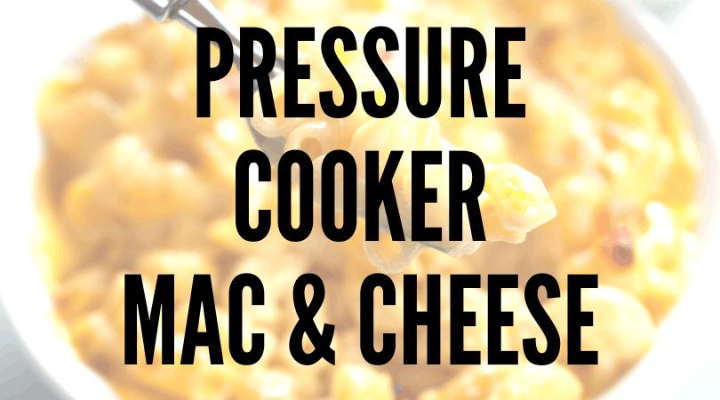 Pressure Cooker Mac & Cheese