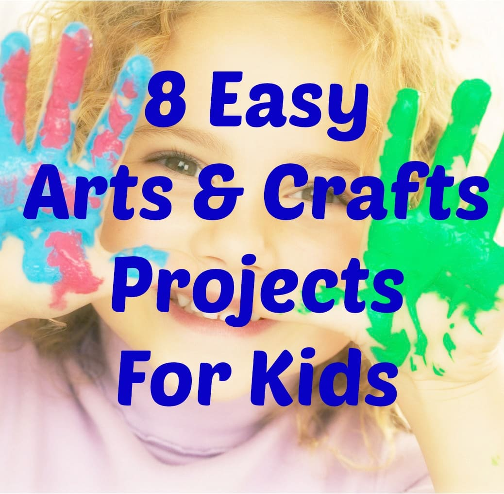 8 Easy Arts And Crafts Projects To Do With Your Kids This Summer
