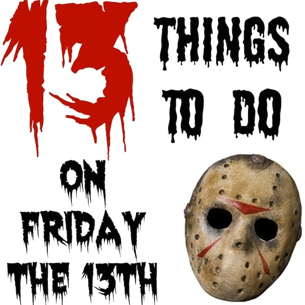 13_things_to_do_on_Friday_13th