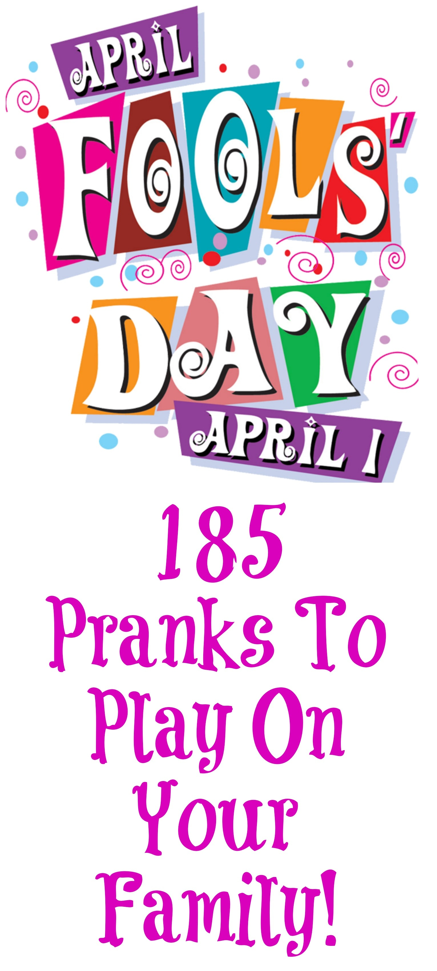 185 Easy April Fools' Jokes And Pranks To Play On Your Family: The Ultimate List