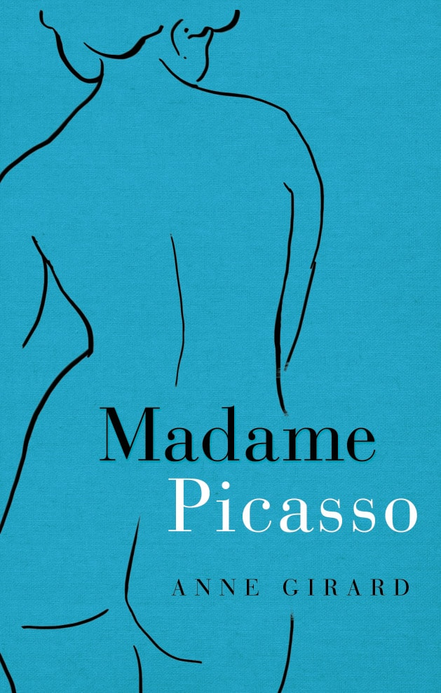 Madame Picasso by Anne Girard