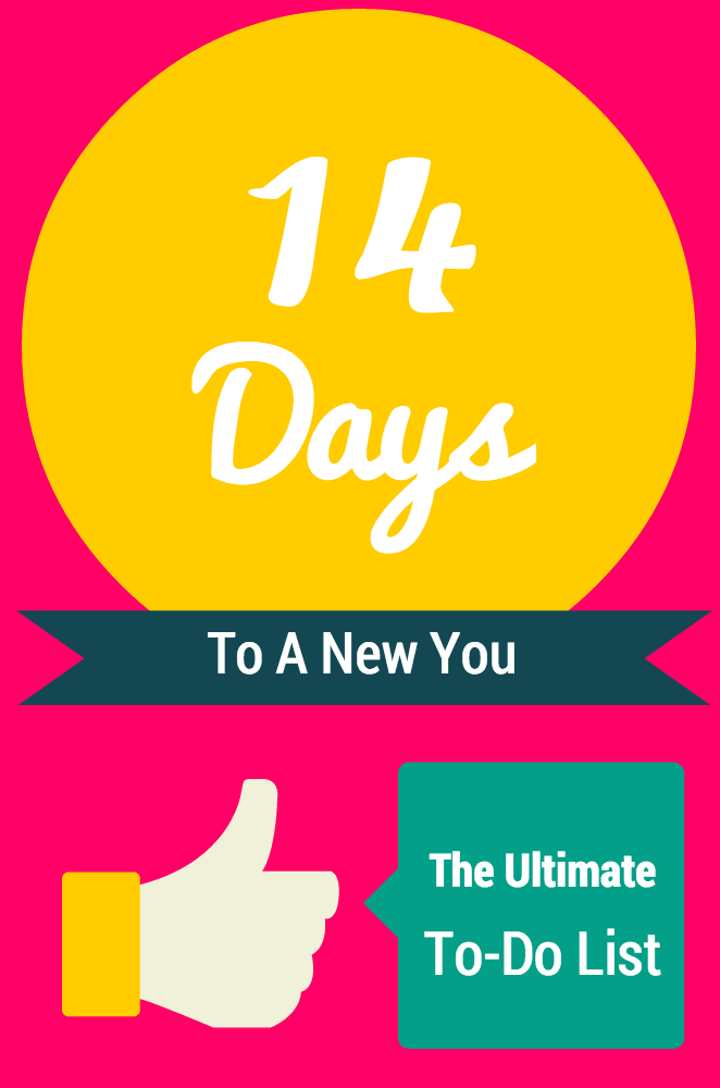 14 Days To A New You -  Ultimate To-Do List To Help You Achieve A Stress Free Life