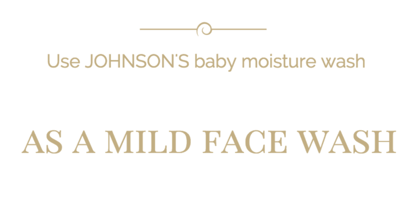 Beauty Hacks Using JOHNSON'S Products