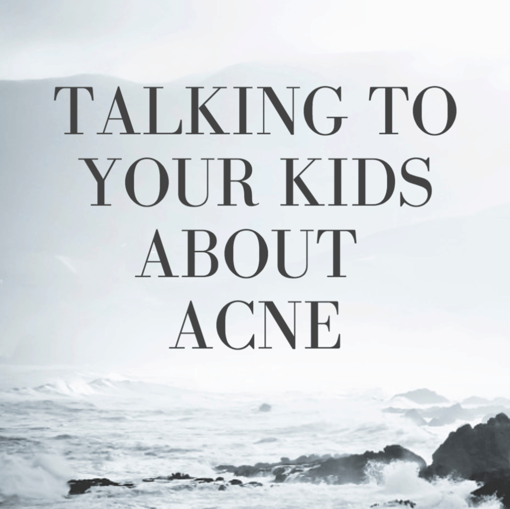 Talking To Your Teens About Acne