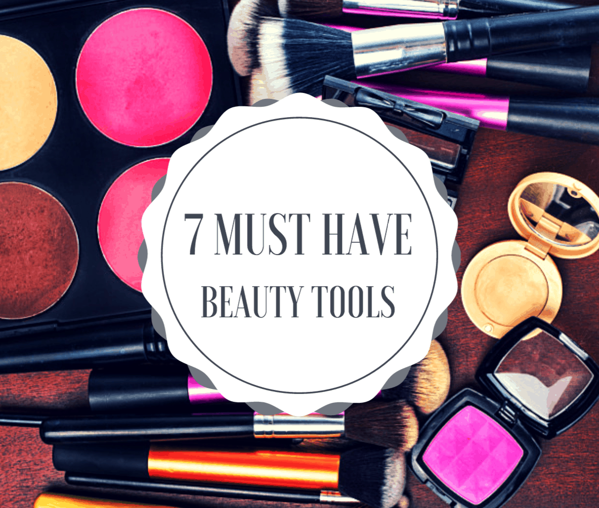 Must-Own Beauty Tools: Life Changers