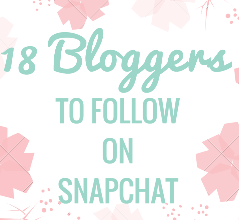 18 Bloggers To Follow On Snapchat