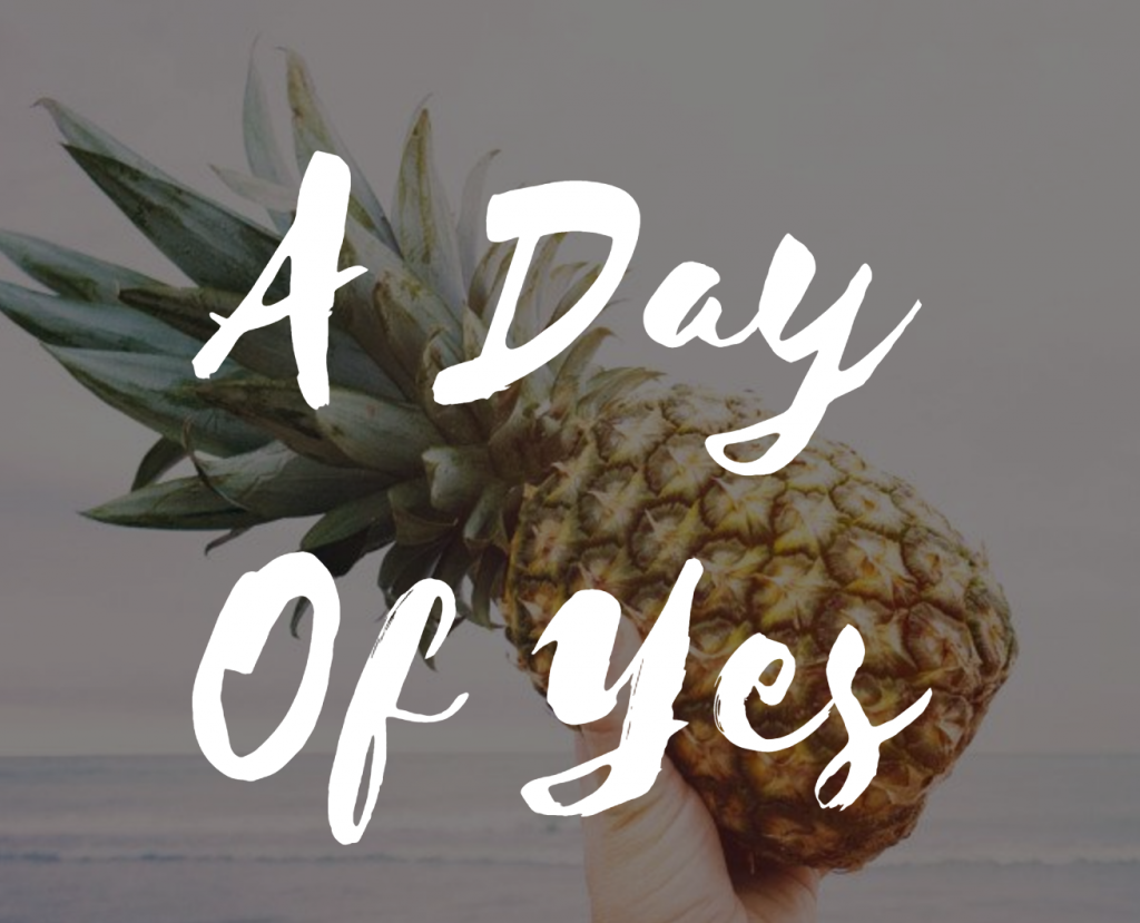 A Day Of Yes: Ten Things You Can Give Yourself To Make Your Day Better