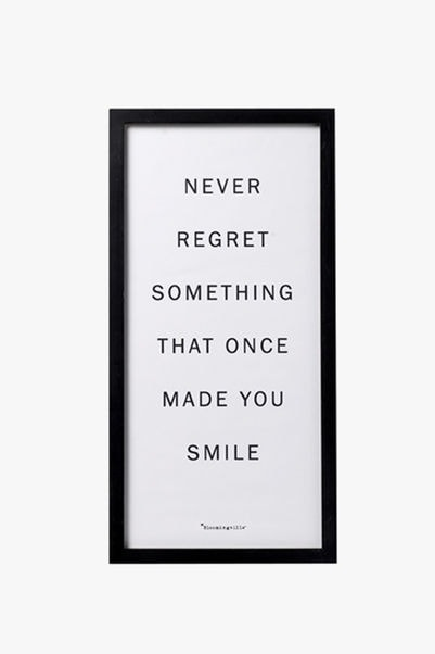 Never Regret Something That Once Made You Smile Print