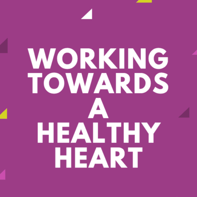 Working Towards A Healthy Heart