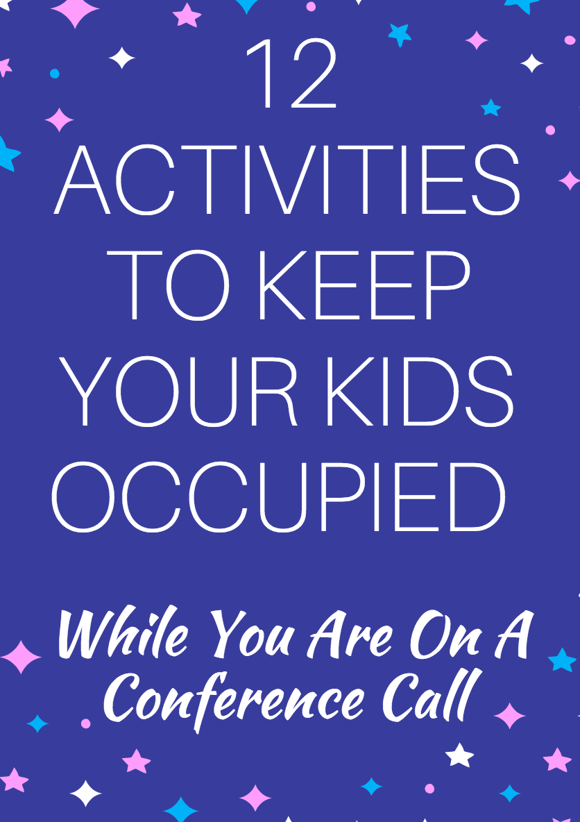 12 Activities To Keep Your Kids Occupied While You're On A Conference Call