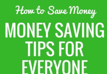 How To Save Money: Easy Money Saving Tips That Anyone Can Follow
