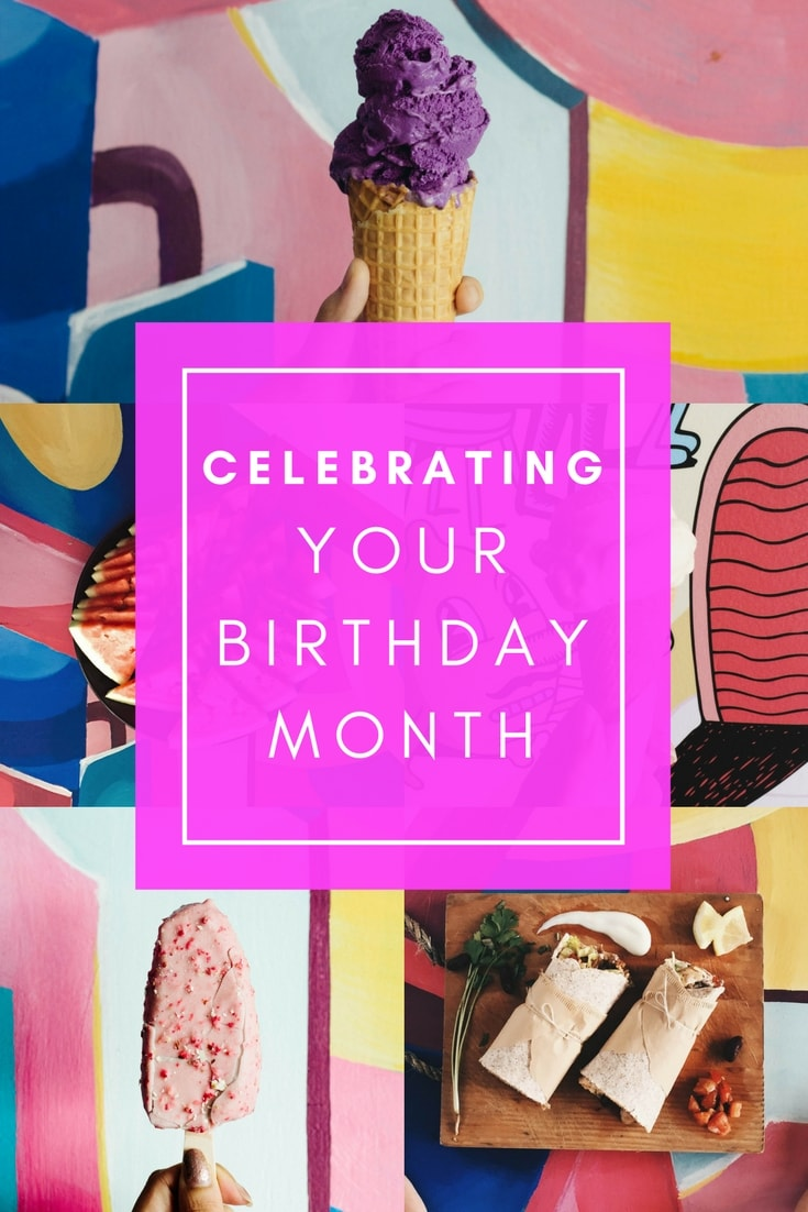 How To Celebrate Your Birthday Month