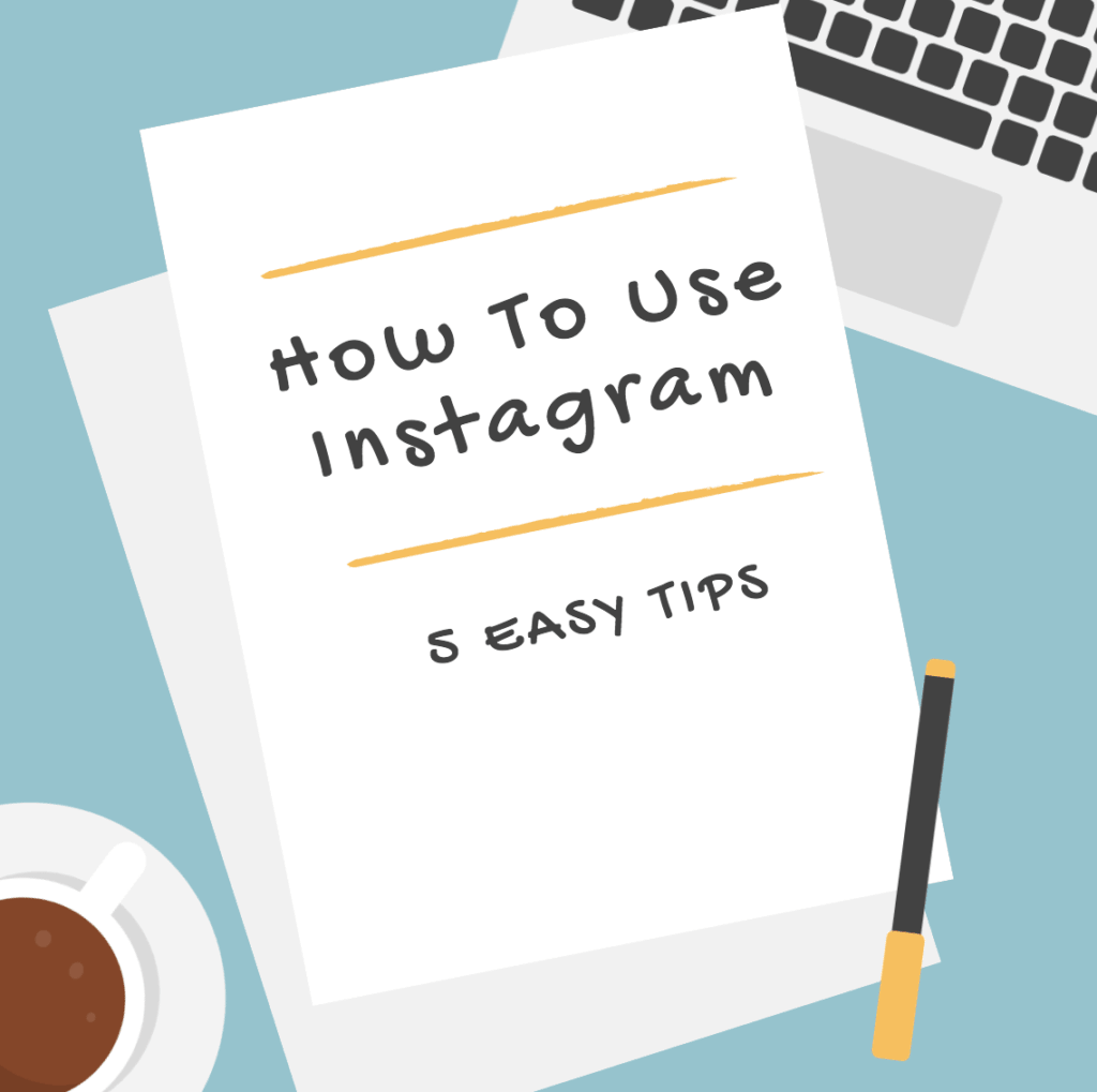 How To Use Instagram: 5 Easy Ways