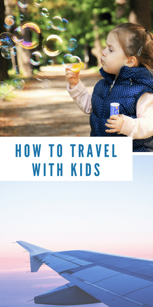 Traveling With Kids : Family Travel Tips