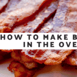 How To Make Bacon In The Oven: Easy Recipe