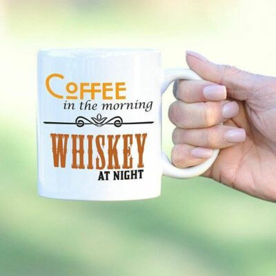 Coffee In The Morning And Whiskey At Night Mug - On Sale Today