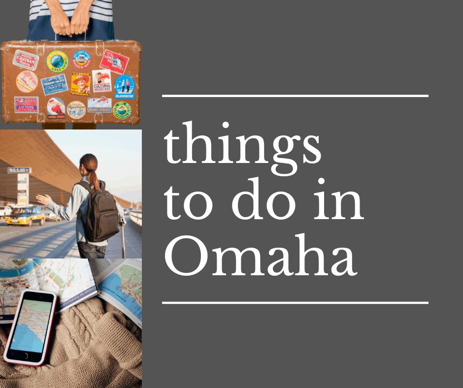 Things to Do In Omaha Nebraska