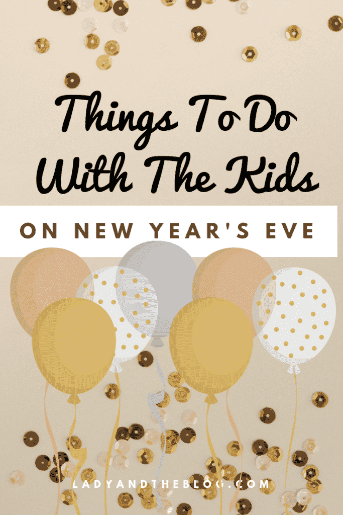 Things To Do With The Kids On New Year's Eve
