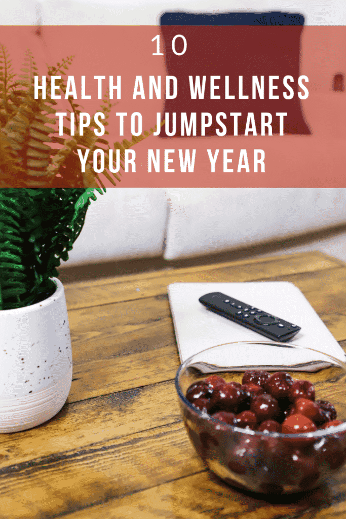 10 Heath And Wellness Tips To Jumpstart Your New Year