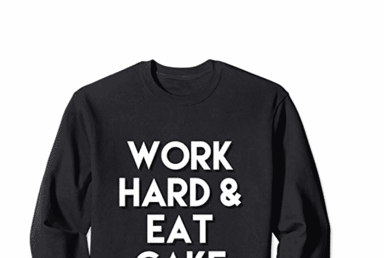 Work Hard And Eat Cake Sweatshirt Women's Inspirational Funny Wear