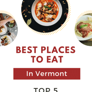 Best Places To Eat In Vermont - 5 Romantic Restaurants