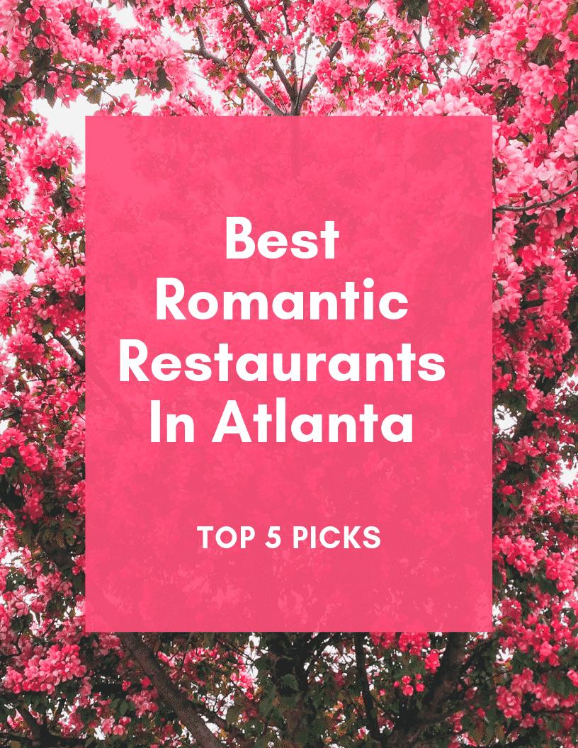 Best Romantic Restaurants In Atlanta - Top 5 Picks
