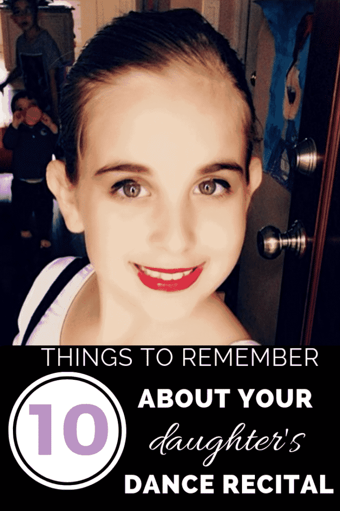 10 Things To Remember About Your Daughter's Dance Recital