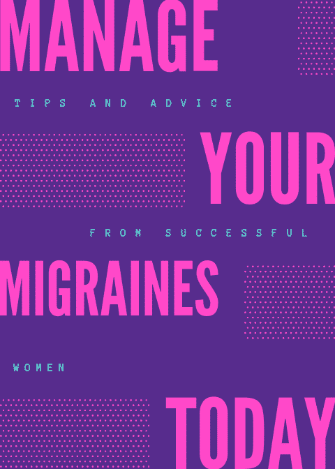 How Successful Women Manage Their Migraines