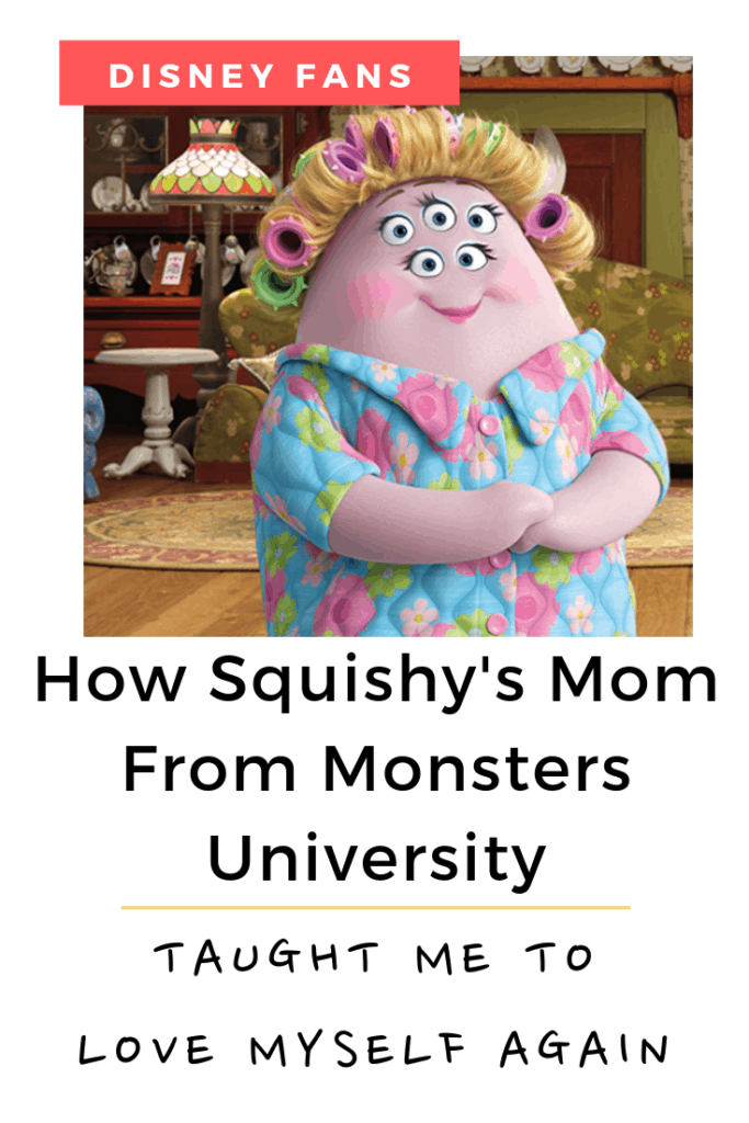 How Squishy's Mom from Monsters University Taught Me To Love Myself Again