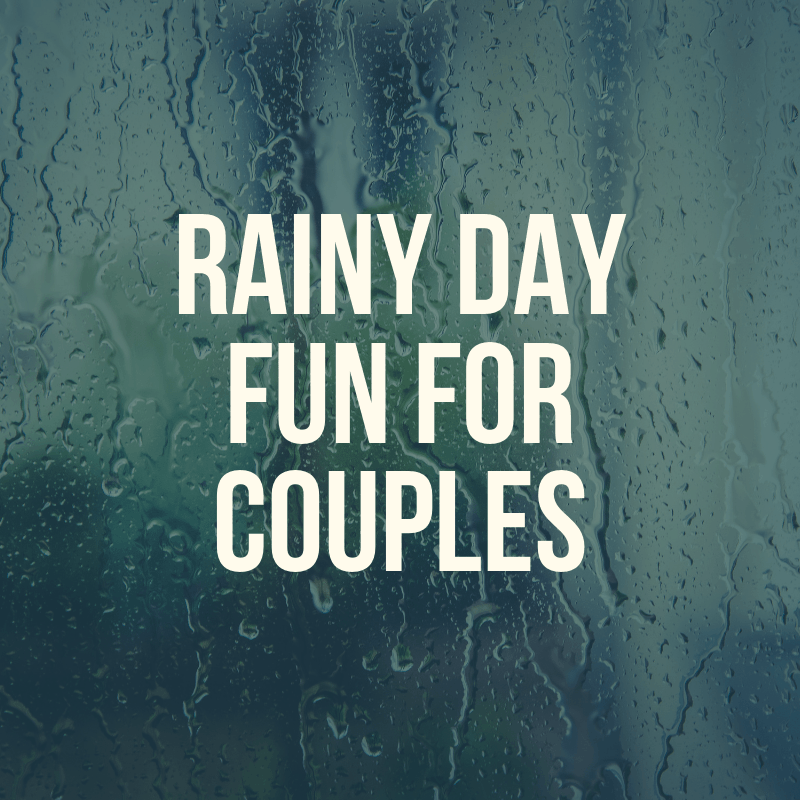 rainy day activities for couples