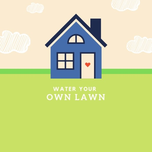 Water Your Own Lawn