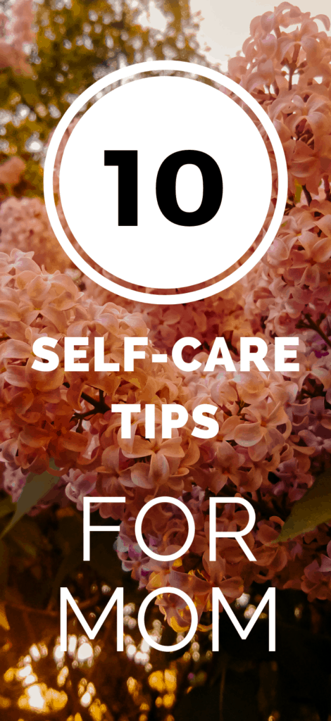 Self Care Tips For Mom