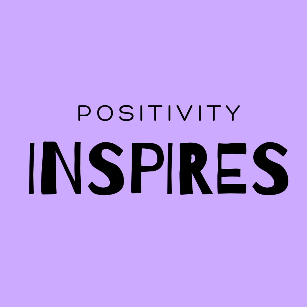positivity inspires