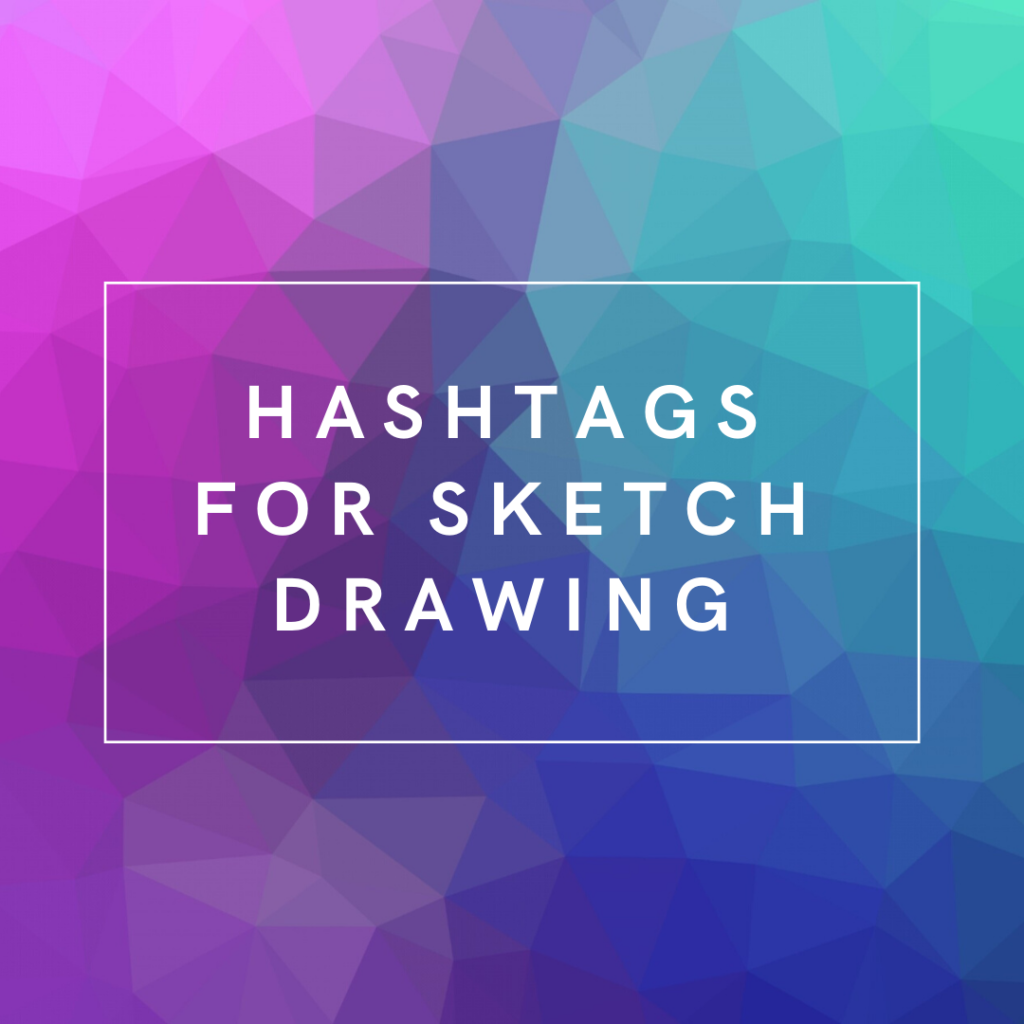 Hashtags For Sketch Drawing