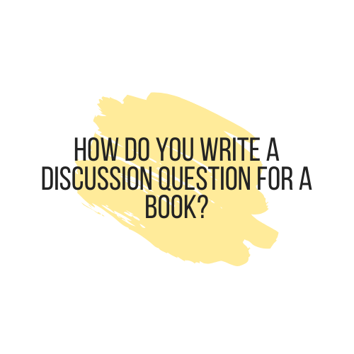 How do you write a discussion question for a book?