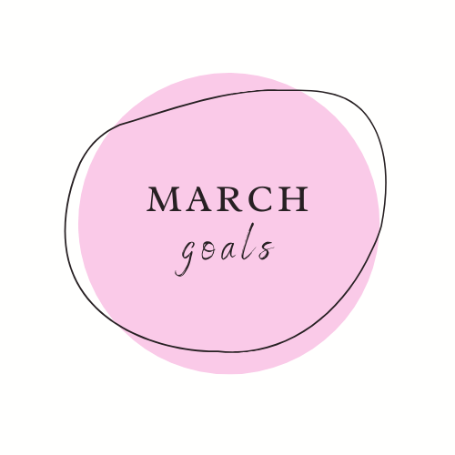 march monthly goals