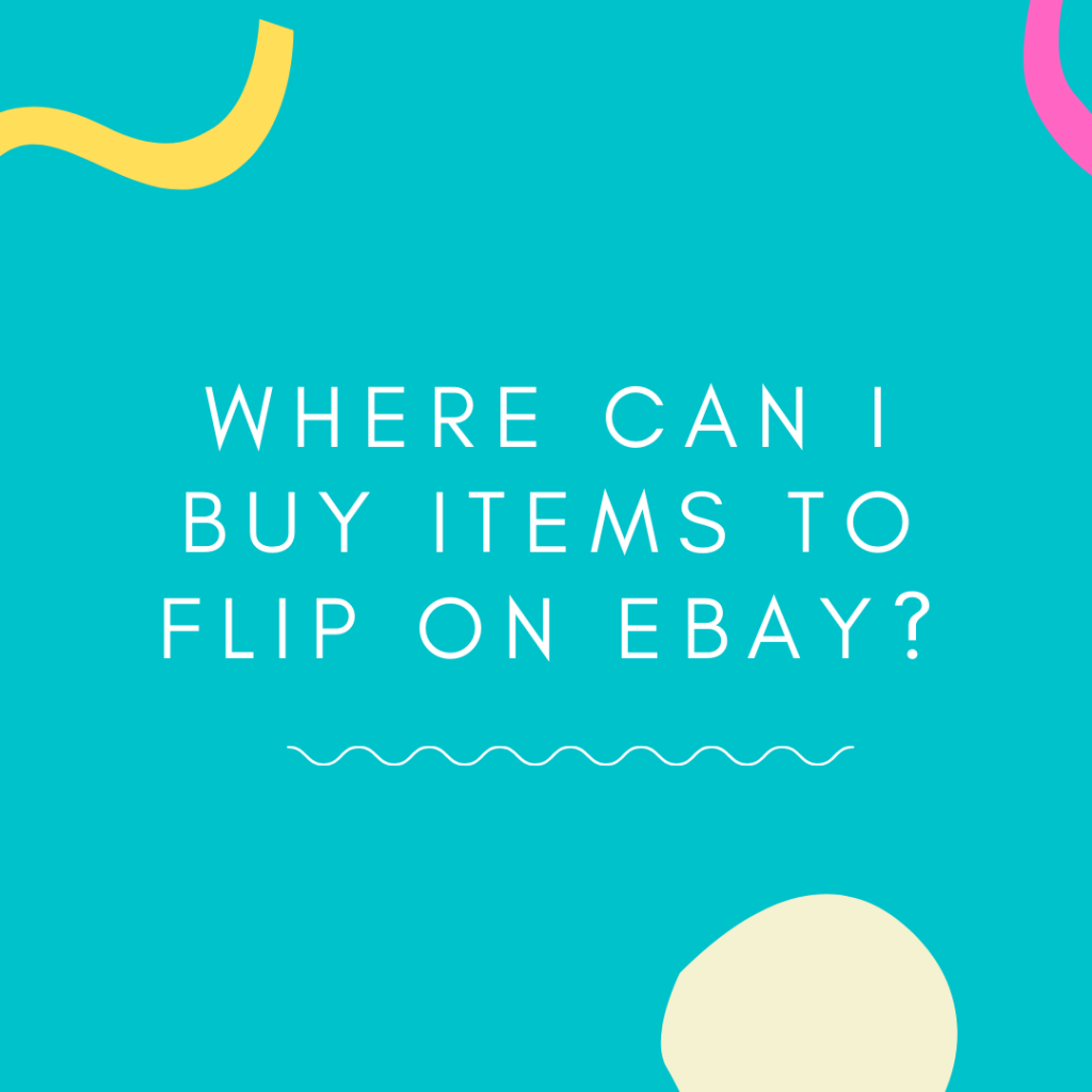 where can i find items to sell on ebay