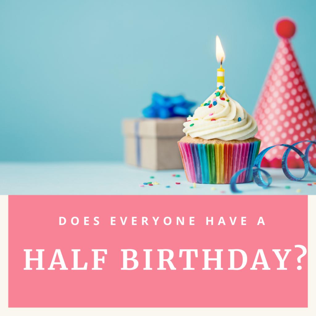 half birthday date