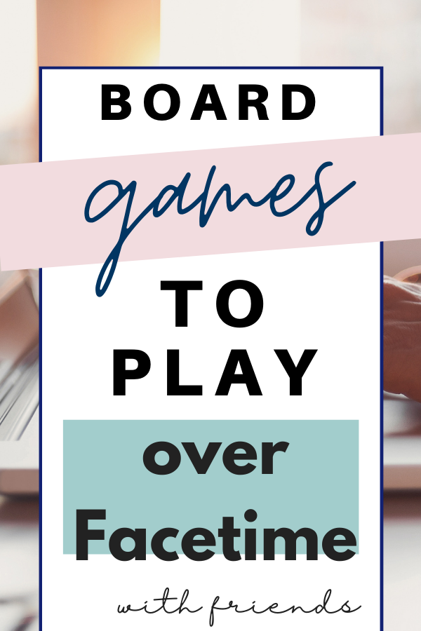Board Games To Play Over Facetime