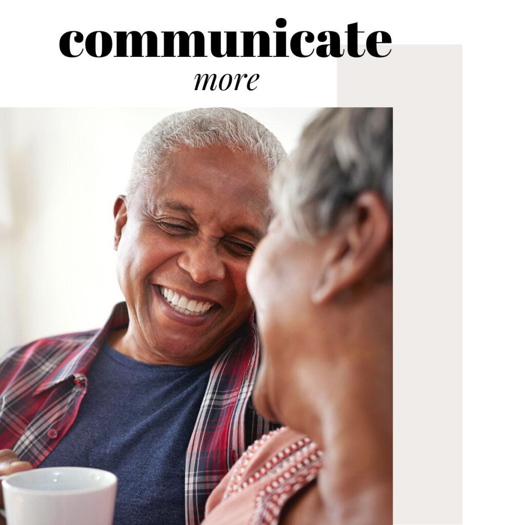 communicate more