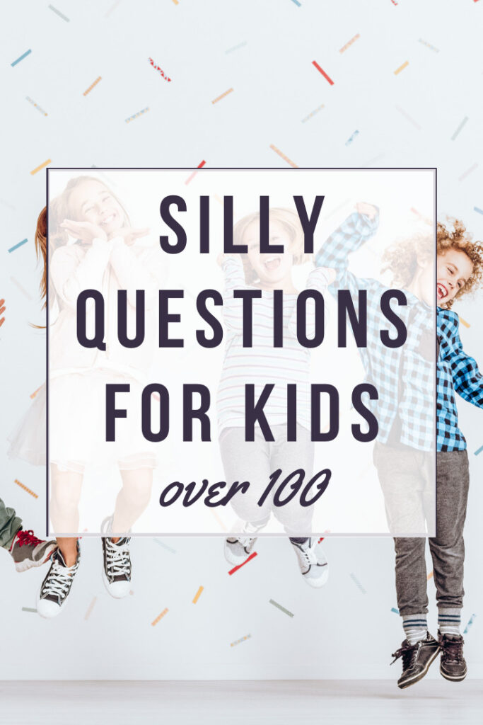 silly questions to ask kids