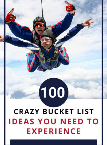 Crazy Bucket List Ideas