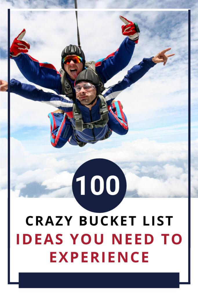 Crazy Bucket List Ideas