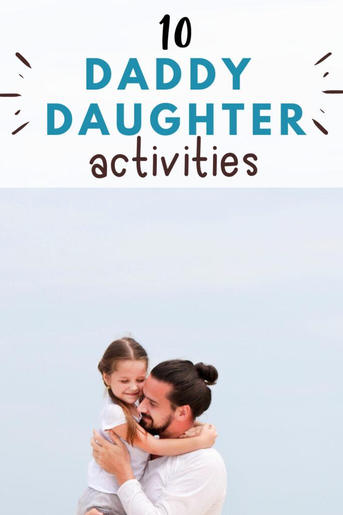 daddy daughter activities