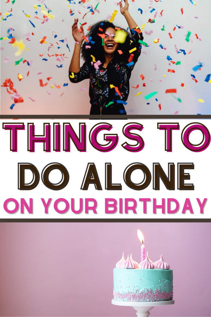 things to do alone on your birthday