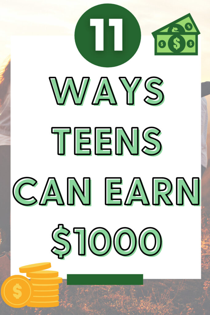 11 Ways for a Teen to Make $1000