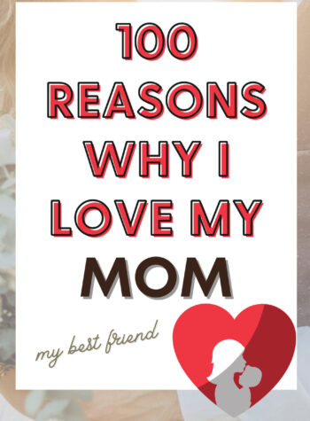 100 Reasons Why I Love My Mom